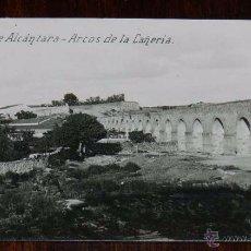 Postales: FOTO POSTAL DE VALENCIA DE ALCANTARA (CACERES), ARCOS DE LA CAÑERIA, EDICION SANCHEZ LUIS, 2ª SERIE . Lote 50348122