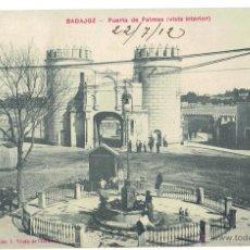 Postales: PS5726 BADAJOZ 'PUERTA DE PALMAS (VISTA INTERIOR)'. VIUDA DE CLARAMÓN. CIRCULADA 1912. Lote 48278276