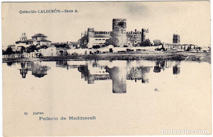 PRECIOSA POSTAL - ZAFRA (BADAJOZ) - PALACIO DE MEDINACELI - COLECCIÓN CALDERON - SERIE A (Postales - España - Extremadura Antigua (hasta 1939))