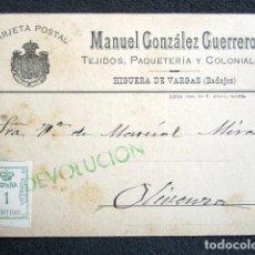 Postales: POSTAL PUBLICITARIA, AÑO 1930. HIGUERA DE VARGAS, BADAJOZ. CON MARCA VERDE DE DEVOLUCIÓN.. Lote 76591751
