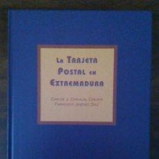 Postales: LA TARJETA POSTAL EN EXTREMADURA. CARLOS J. CARVAJAL CRESPO Y FRANCISCO JIMÉNEZ DÍAZ. MUY ILUSTRADO.. Lote 139892020