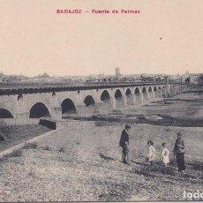 Postales: BADAJOZ - PUENTE DE PALMAS. Lote 146318290