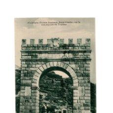 Postales: ALCÁNTARA.(CÁCERES).- PUENTE ROMANO ARCO TRIUNFAL CON INSCRIPCION DE TRAJANO. Lote 147350782