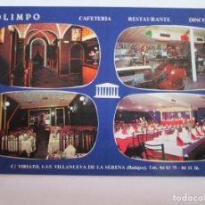 Postales: BADAJOZ - VILLANUEVA DE LA SERENA - OLIMPO - CAFETERIA RESTAURANTE DISCOTECA - TARJETA TAMAÑO POSTAL. Lote 151595362