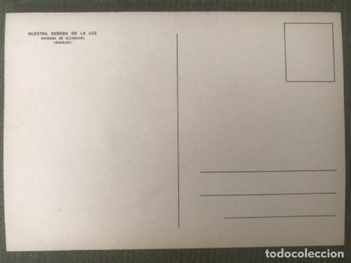 Postales: ANTIGUA POSTAL NUESTRA SEÑORA DE LA LUZ PATRONA DE ALCONCHEL BADAJOZ - Foto 2 - 152431274