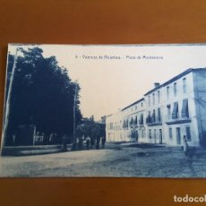 Postales: POSTAL VALENCIA DE ALCÁNTARA - PLAZA DE MONTESINOS. Lote 167492756