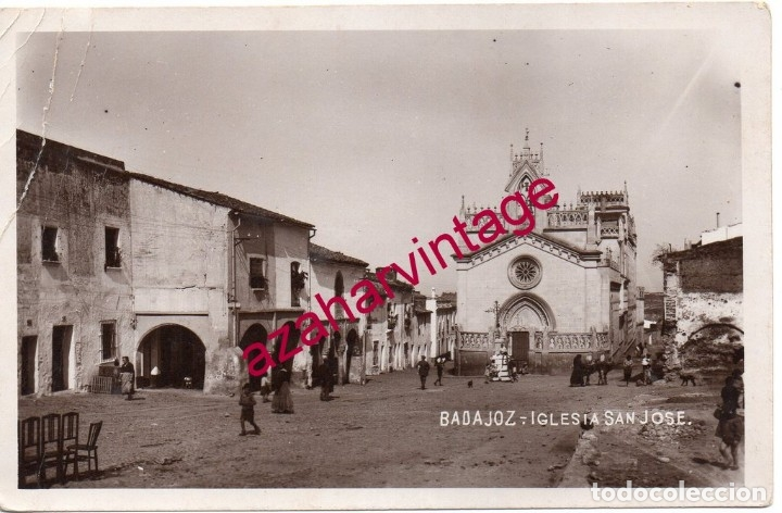 BADAJOZ.IGLESIA DE SAN JOSÉ. FOTOGRÁFICA. HACIA 1920. (Postales - España - Extremadura Antigua (hasta 1939))