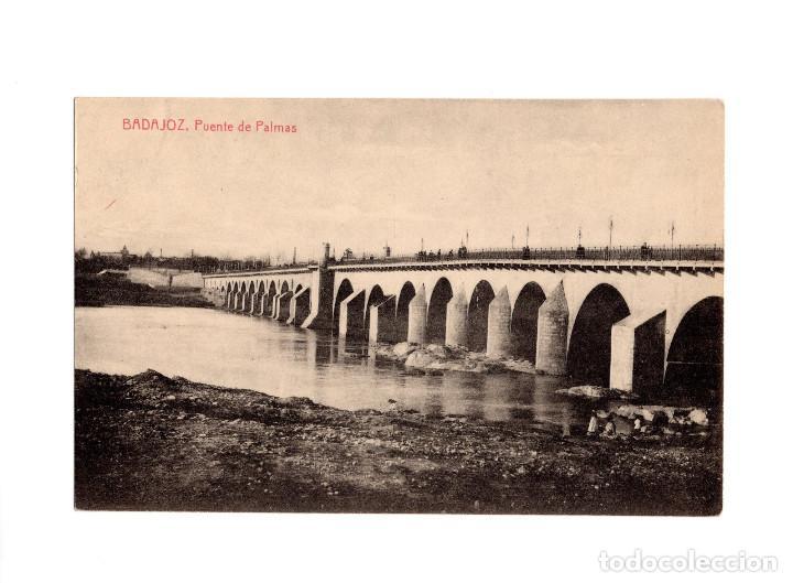 BADAJOZ.- PUENTE DE LAS PALMAS. (Postales - España - Extremadura Antigua (hasta 1939))