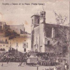 Postales: TRUJILLO (CACERES) - CAPEA EN LA PLAZA (FIESTA TIPICA). Lote 222281126