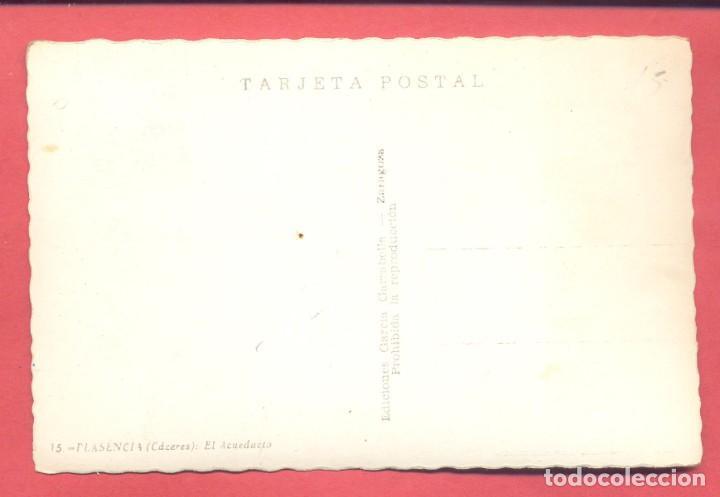 Postales: plasencia (caceres) 15 el acueducto, ediciones garcia garrabella,, s/c ver fotos, - Foto 2 - 223930095