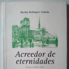Postales: BASILIO RODRÍGUEZ CAÑADA. ACREEDOR DE ETERNIDADES. PRÓLOGO DE JOSÉ RAMÓN TRUJILLO. Lote 252365135