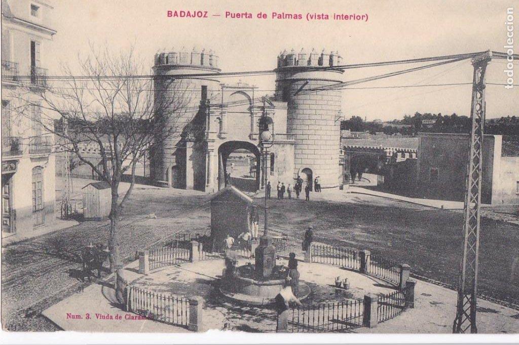 BADAJOZ PUERTA DE PALMAS VISTA INTERIOR. ED. VIUDA DE CLARAMON Nº 3. SIN CIRCULAR (Postales - España - Extremadura Antigua (hasta 1939))