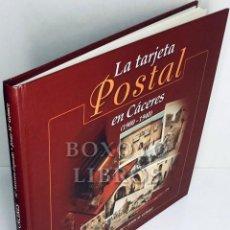 Postales: FAJARDO, Mª ANTONIA/ GOMEZ, JESÚS Mª. LA TARJETA POSTAL EN CÁCERES (1900-1940). Lote 31113220