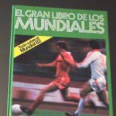 Coleccionismo deportivo: EL GRAN LIBRO DE LOS MUNDIALES. 1930-1982. TODO SOBRE EL MUNDIAL 82. ILUSTRADO - ED. KETRES - 109 PA. Lote 27075200
