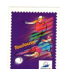 Coleccionismo deportivo: TOULOUSE / 16ª COPA DEL MUNDO DE FÚTBOL FRANCE 98. Lote 9232520