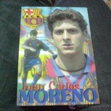Coleccionismo deportivo: POSTAL F C BARCELONA BARÇA JUAN CARLOS MORENO. Lote 19864775
