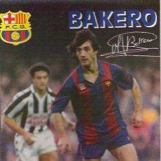 Coleccionismo deportivo: POSTAL DE JOSE MARI BAKERO DEL BARÇA, FUTBOL CLUB BARCELONA, F.C. BARCELONA.. Lote 26515267