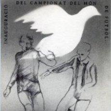 Coleccionismo deportivo: BARCELONA 13.6.1982.- INAUGURACIÓN DEL CAMPEONATO MUNDIAL DE FÚTBOL.- EDICION DE 250 EJEMPLARES .... Lote 28332733