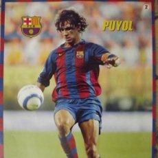 Coleccionismo deportivo: CARLES PUYOL F.C.BARCELONA. LÁMINA PÓSTER. Lote 28901260