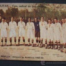 Coleccionismo deportivo: F.C. SEVILLA - CAMPEON DE ANDALUCIA 1922-23 - JUBOLITAN - CURA RADICAL DE HEMORROIDES - . Lote 30049396