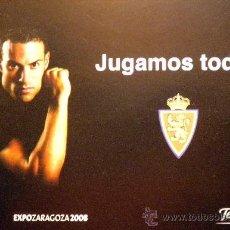 Coleccionismo deportivo: POSTAL FUTBOL FOOTBALL POSTCARD REAL ZARAGOZA CESAR LAINEZ PROMOCION ABONOS 2005-06 LAINEZ. Lote 36100395