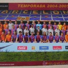 Coleccionismo deportivo: GRAN POSTAL OFICIAL TEMPORADA 2004- 2005 CON FIRMAS. FUTBOL CLUB BARCELONA. BARÇA. 34X24. Lote 38904347