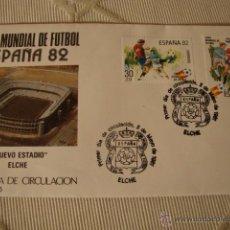 Coleccionismo deportivo: SOBRE Y SELLOS COPA MUNDIAL DE FUTBOL ESPAÑA MUNDIAL 82, NUEVO ESTADIO ELCHE PRIMER DIA CIRCULACION. Lote 39457665