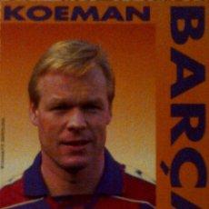 Coleccionismo deportivo: KOEMAN - BARÇA - FC BARCELONA - POSTAL (16,5 X 12 CM.) - AÑOS 90 - LICENCIA FCB - BANDERA HOLANDA. Lote 41142074
