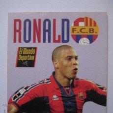 Coleccionismo deportivo: TARJETA DE RONALDO LUIZ NAZARIO DA LIMA - MUNDO DEPORTIVO - BARÇA - FC BARCELONA. Lote 42295242