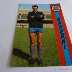 Coleccionismo deportivo: F.C.BARCELONA-POSTAL SADURNI 1972-BARÇA-CON FIRMA ORIGINAL EN REVERSO-FOTOS. Lote 43603029