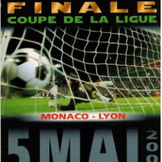 Coleccionismo deportivo: FUTBOL FINAL COPA DE LA LIGA FRANCIA MONACO - LYON 2001. Lote 53389264