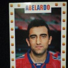 Coleccionismo deportivo: POSTAL AÑOS 90 FUTBOL CLUB FC BARCELONA F.C BARÇA CF JUGADOR ABELARDO. Lote 56390988
