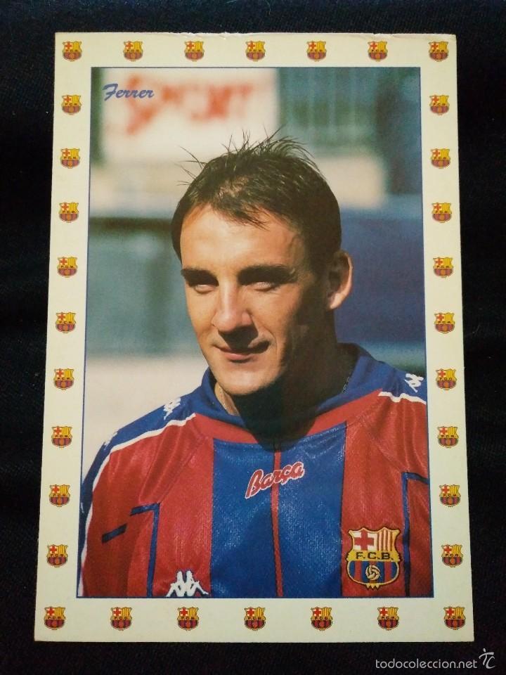 POSTAL AÑOS 90 FUTBOL CLUB FC BARCELONA F.C BARÇA CF JUGADOR FERRRER (Coleccionismo Deportivo - Postales de Deportes - Fútbol)