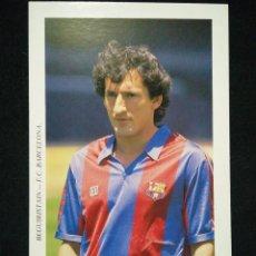 Coleccionismo deportivo: POSTAL AÑOS 90 FUTBOL CLUB FC BARCELONA F.C BARÇA CF JUGADOR BEGUIRISTAIN. Lote 56391465
