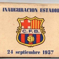 Coleccionismo deportivo: INAGURACIÓN ESTADIO C.F.BARCELONA 24 SEPTIEMBRE 1957. Lote 57183991