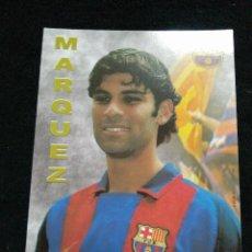 Coleccionismo deportivo: POSTAL MARQUEZ JUGADOR DEL FUTBOL CLUB FC BARCELONA F.C BARÇA CF COMO NUEVA. Lote 62511724