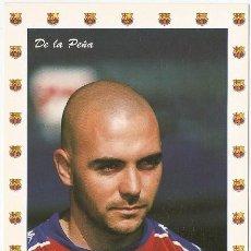 Coleccionismo deportivo: POSTAL DE IVAN DE LA PEÑA, F.C. BARCELONA. Lote 165774416