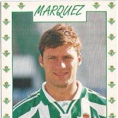 Coleccionismo deportivo: POSTAL DE MARQUEZ, REAL BETIS. Lote 165773722