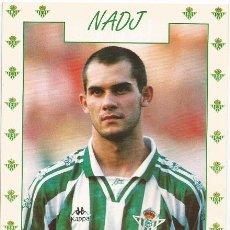 Coleccionismo deportivo: POSTAL DE NADJ, REAL BETIS. Lote 96092543