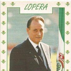 Coleccionismo deportivo: POSTAL DE MANUEL RUIZ DE LOPERA, REAL BETIS. Lote 96095247