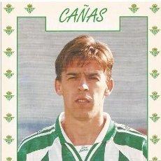 Coleccionismo deportivo: POSTAL DE CAÑAS, REAL BETIS. Lote 96097679
