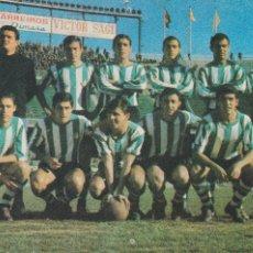 Coleccionismo deportivo: REAL BETIS BALOMPIÉ: POSTAL DE LA TEMPORADA 66-67. Lote 107829527