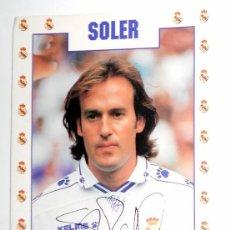 Coleccionismo deportivo: POSTAL ANTIGUA FUTBOL AÑO 1995 - SOLER - REAL MADRID - FASE GMG - SIN CIRCULAR - AUTOGRAFO. Lote 112926839