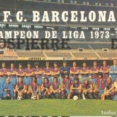 Coleccionismo deportivo: POSTAL, PLANTILLA DEL F.C. BARCELONA, CAMPEONES LIGA 1973-74, SIN CIRCULAR. Lote 118148947