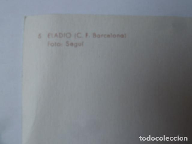 Coleccionismo deportivo: ELADIO- JUGADOR DEL F.C.BARCELONA POSTAL FOTO SEGUI - Foto 2 - 119058399