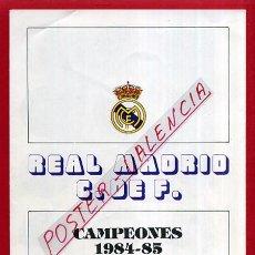 Coleccionismo deportivo: POSTAL FUTBOL , PLANTILLA EQUIPO , REAL MADRID CAMPEONES 1984 1985 , VER FOTOS ADIC, ORIGINAL , PF49. Lote 120744927