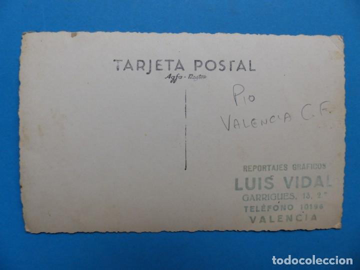 Coleccionismo deportivo: PIO - GUARDAMETA DEL VALENCIA C.F. - POSTAL FOTOGRAFICA, AÑOS 1930-40 - Foto 2 - 138598298