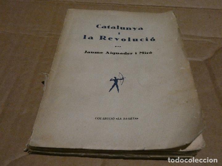 LIBRO CATALUNYA I LA REVOLUCIO JAUME AIGUADER I MIRO LA SAGETA 1932 PESA 203 GRAMOS (Coleccionismo Deportivo - Postales de Deportes - Fútbol)