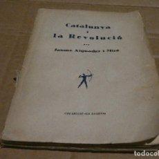 Coleccionismo deportivo: LIBRO CATALUNYA I LA REVOLUCIO JAUME AIGUADER I MIRO LA SAGETA 1932 PESA 203 GRAMOS. Lote 147410338