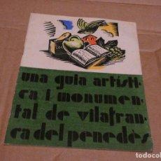 Coleccionismo deportivo: UNA GUIA ARTISTICA I MONUMENTAL DE VILAFRANCA DEL PENEDES NUM 4 EXTRAORDINARI 1935. Lote 147410706
